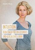 Intuition - Dein Coach für ein gesundes und glückliches Leben