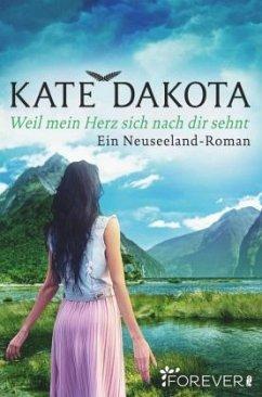 Weil mein Herz sich nach dir sehnt - Dakota, Kate