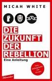 Die Zukunft der Rebellion