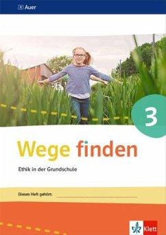 Wege finden Arbeitsheft 3. Ausgabe Sachsen, Sachsen-Anhalt und Thüringen ab 2017