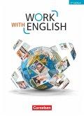 Work with English A2-B1 - Allgemeine Ausgabe - Schülerbuch