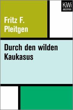 Durch den wilden Kaukasus - Pleitgen, Fritz