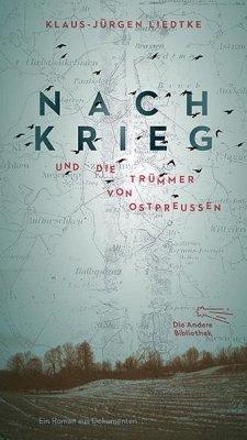 Nachkrieg und Die Trümmer von Ostpreußen - Liedtke, Klaus-Jürgen