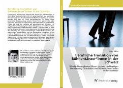 Berufliche Transition von Bühnentänzer*innen in der Schweiz