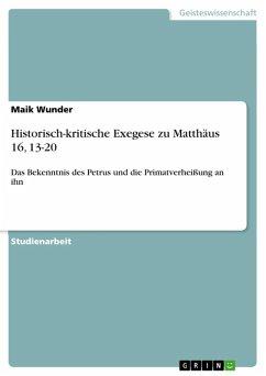 Historisch-kritische Exegese zu Matthäus 16, 13-20 (eBook, ePUB)