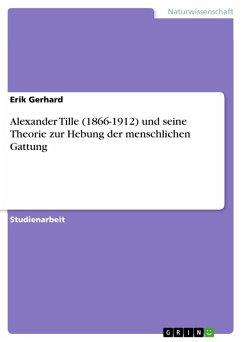 Alexander Tille (1866-1912) und seine Theorie zur Hebung der menschlichen Gattung (eBook, ePUB)