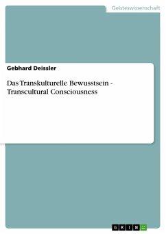 Das Transkulturelle Bewusstsein - Transcultural Consciousness (eBook, ePUB)