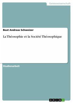 La Théosophie et la Société Théosophique (eBook, ePUB)