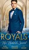 Royals: His Hidden Secret: Revealed: A Prince and A Pregnancy / Date with a Surgeon Prince / The Secret King (eBook, ePUB)