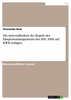Die Anwendbarkeit der Regeln des Einspeisemanagements des EEG 2009 auf KWK-Anlagen (eBook, ePUB)