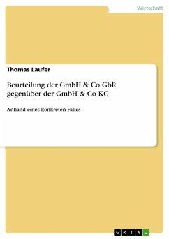 Beurteilung der GmbH & Co GbR gegenüber der GmbH & Co KG (eBook, ePUB)