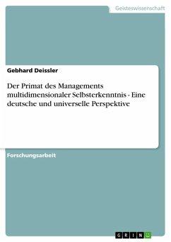 Der Primat des Managements multidimensionaler Selbsterkenntnis - Eine deutsche und universelle Perspektive (eBook, ePUB)