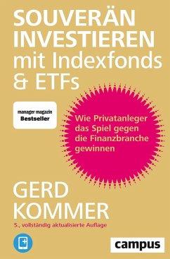 Souverän investieren mit Indexfonds und ETFs - Kommer, Gerd