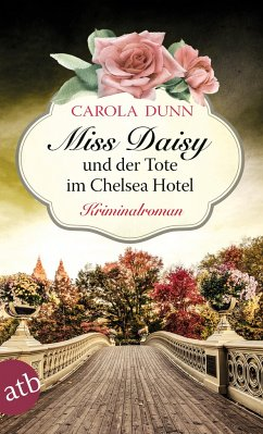 Miss Daisy und der Tote im Chelsea Hotel / Miss Daisy Bd.10 - Dunn, Carola