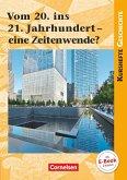 Kurshefte Geschichte: Vom 20. ins 21. Jahrhundert - eine Zeitenwende?