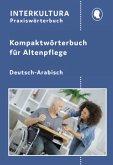 Kompaktwörterbuch für Altenpflege / Kompaktwörterbuch für Altenpflege Deutsch-Arabisch