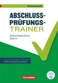 Abschlussprüfungstrainer Mathematik 10. Jahrgangsstufe - Realschulabschluss - Bayern