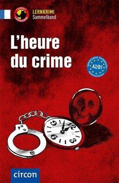 L'heure du crime - Arnauld des Lions, Ilse; Boyd, Clara; Gaulon, Aleth; Pironin, Virginie