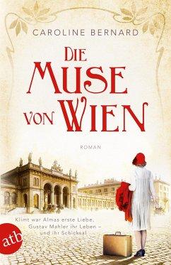 Die Muse von Wien / Mutige Frauen zwischen Kunst und Liebe Bd.6 - Bernard, Caroline