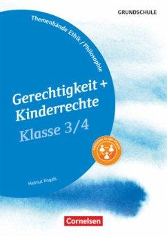 Themenbände Ethik/Philosophie Grundschule Klasse 3/4 - Gerechtigkeit und Kinderrechte - Engels, Helmut