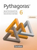 Pythagoras 6. Jahrgangsstufe - Realschule Bayern - Lösungen zum Schülerbuch