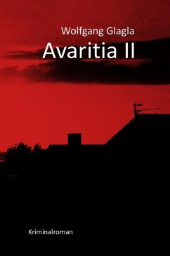 Avaritia II / Richard Tackert Bd.6 (eBook, ePUB) - Glagla, Wolfgang