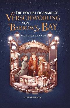 Die höchst eigenartige Verschwörung von Barrow's Bay (eBook, ePUB) - Gannon, Nicholas