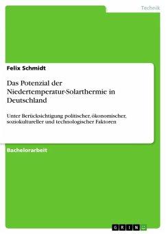 Das Potenzial der Niedertemperatur-Solarthermie in Deutschland (eBook, ePUB)
