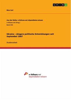 Ukraine - jüngere politische Entwicklungen seit September 2007 (eBook, ePUB)