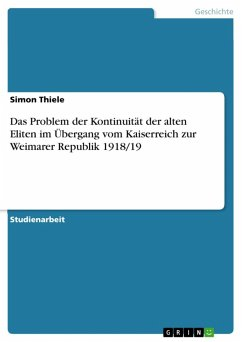Das Problem der Kontinuität der alten Eliten im Übergang vom Kaiserreich zur Weimarer Republik 1918/19 (eBook, ePUB)
