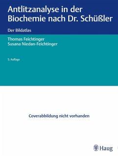 Antlitzanalyse in der Biochemie nach Dr. Schüßler (eBook, PDF) - Feichtinger, Thomas; Niedan-Feichtinger, Susana