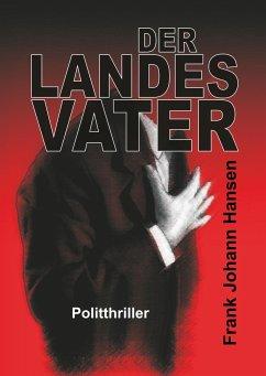 Der Landesvater - Hansen, Frank Johann