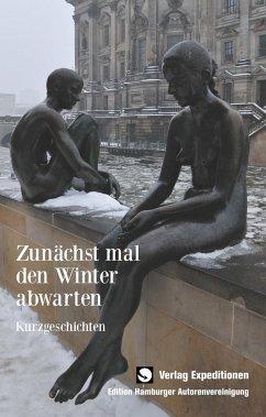 Zunächst mal den Winter abwarten
