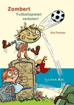 Fuballspielen verboten! / Zombert Bd.2 - Pannen, Kai