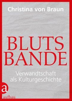 Blutsbande - Braun, Christina von