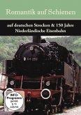 Romantik auf Schienen - Auf deutschen Strecken & 150 Jahre niederländische Eisenbahn