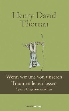 Wenn wir uns von unseren Träumen leiten lassen (eBook, ePUB) - Thoreau, Henry David