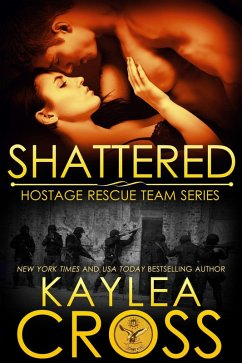Shattered (Hostage Rescue Team Series, #11) (eB...