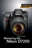 Mastering the Nikon D7200 (eBook, ePUB)