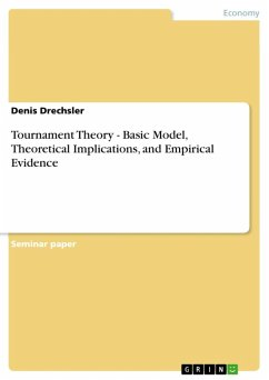 Tournament Theory - Basic Model, Theoretical Implications, and Empirical Evidence (eBook, ePUB)