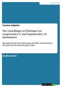 Die Liudolfinger in Thüringen im ausgehenden 9. und beginnenden 10. Jahrhundert (eBook, ePUB)