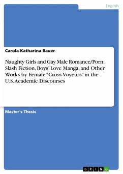 """Naughty Girls and Gay Male Romance/Porn: Slash Fiction, Boys' Love Manga, and Other Works by Female """"Cross-Voyeurs"""" in the U.S. Academic Discourses (eBook, ePUB)"""