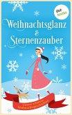 Weihnachtsglanz & Sternenzauber (eBook, ePUB)