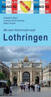 Mit dem Wohnmobil nach Lothringen - Riehl, Friedrich;Riehl-Takada, Toshiko;Huber, Klaus