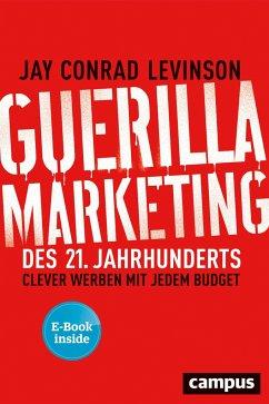 Guerilla Marketing des 21. Jahrhunderts - Levinson, Jay Conrad