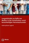 Langzeitstudie zur Rolle von Medien in der Sozialisation sozial benachteiligter Heranwachsender