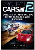 Project Cars 2 Game, PS4, PC, Xbox One, Tips, Cheats, Download Guide Unofficial
