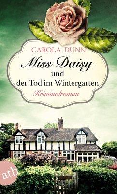 Miss Daisy und der Tod im Wintergarten / Miss Daisy Bd.2 - Dunn, Carola
