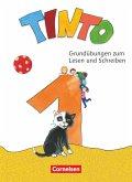 Tinto 1 1. Schuljahr - Grundübungen zum Lesen und Schreiben