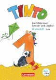 Tinto 1 1. Schuljahr - Buchstabenkurs mit Schreib- und Lesekurs Druckschrift